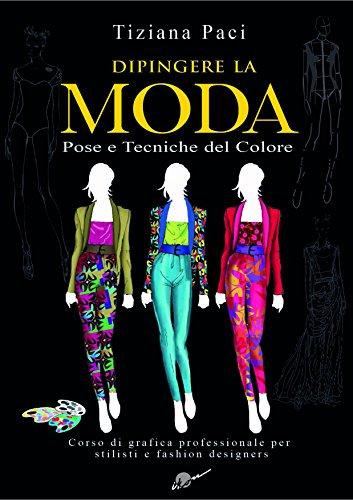 Dipingere la moda. Pose e tecniche del colore
