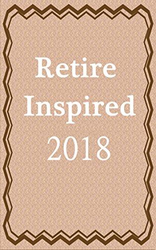 Retire Inspired: 2018