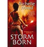 Storm Born [ STORM BORN ] by Mead, Richelle (Author) Aug-01-2011 [ Mass Market Paperbound ]