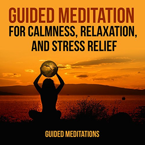 Guided Meditation for Calmness, Relaxation, and Stress Relief audiobook cover art