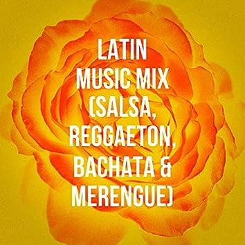 Latin Music Mix (Salsa, Reggaeton, Bachata & Merengue)
