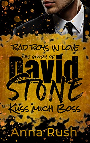 The Story of David Stone - Küss mich Boss (Bad Boys in love 1)