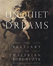 Unquiet Dreams: The Bestiary of Walerian Borowczyk by Simon Strong (2015-03-12)