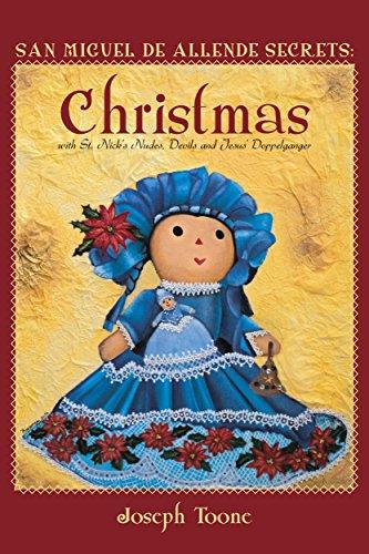 San Miguel de Allende Secrets: Christmas with St. Nick's Nudes, Devils and...