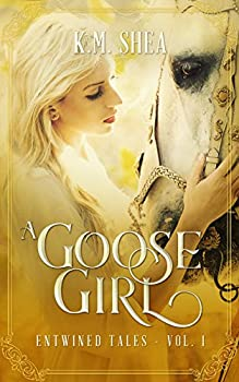 A Goose Girl  A Retelling of The Goose Girl  Entwined Tales Book 1