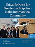 Taiwan's Quest for Greater Participation in the International Community (CSIS Reports)