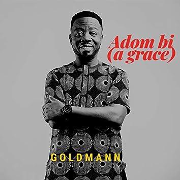 Adom Bi (A Grace)
