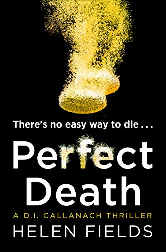Perfect Death: The gripping new crime book you won't be able to put down! (A DI Callanach Thriller, Book 3) (English Edition)