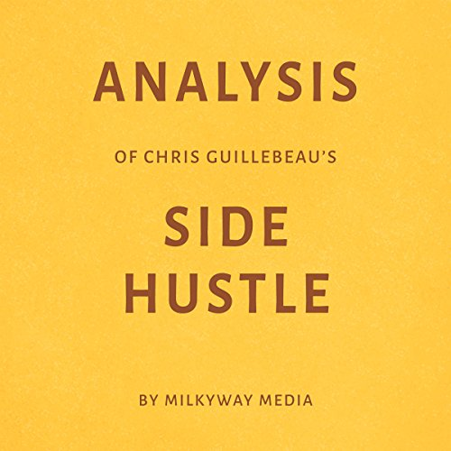 『Analysis of Chris Guillebeau's Side Hustle by Milkyway Media』のカバーアート
