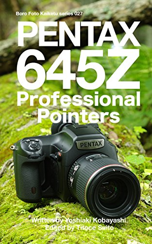 Boro Foto Kaiketu series 027 PENTAX 645Z Professional Pointers (ぼろフォト解決シリーズ Book 27) (English Edition)
