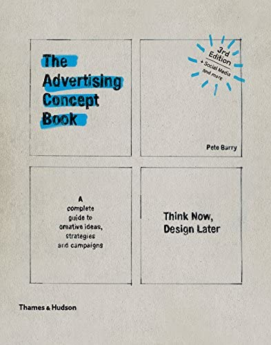 The Advertising Concept Book Think Now Design Later Third product image