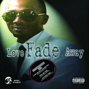 Love Fade Away