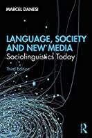 Language, Society, and New Media: Sociolinguistics Today