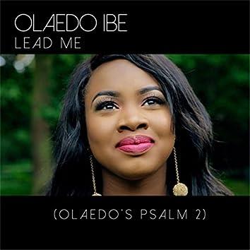 Lead Me (Olaedo's Psalm 2)