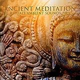 Ancient Meditation Rituals Ambient Sounds 2019