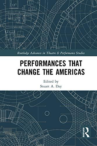 Performances that Change the Americas (Routledge Advances in Theatre & Performance Studies) (English Edition)
