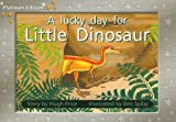 A Lucky Day for Little Dinosaur (Rigby PM Collection: Platinum Edition: Yellow Level) (Rigby PM Platinum Collection)