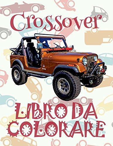✌ Crossover ✎ Auto Libro da Colorare ✎ Libro da Colorare Bambini 5 anni ✍ Libro da Colorare Bambini 5 anni: ✎ Kids ... (Album da Colorare: Crossover, Band 4)