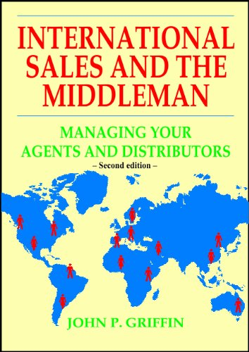 International Sales and the Middleman: Managing Your Agents and Distributors