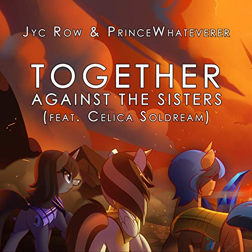 Together, Against the Sisters (feat. PrinceWhateverer & Celica Soldream)