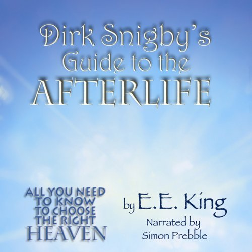 Dirk Snigby's Guide to the Afterlife audiobook cover art