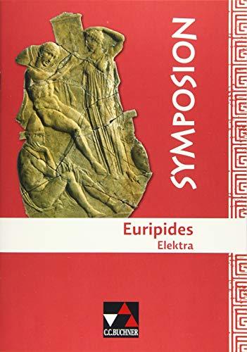 Symposion / Euripides, Elektra: Griechische Lektüreklassiker (Symposion: Griechische Lektüreklassiker)