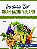 Recetario del Gran Tazón Vegano: 70 Comidas Veganas de un Plato, Desayunos Saludables, Ensaladas, Quinoa, Licuados