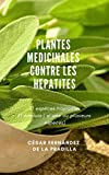 PLANTES MEDICINALES CONTRE LES HEPATITES: 51  espèces tropicales             51  emplois ( a' une ou plusieurs especes) (FR/0004)