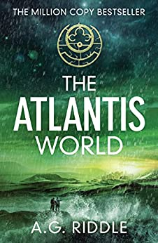 The Atlantis World (The Origin Mystery, Book 3) by [A.G. Riddle]