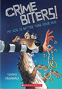 My Dog Is Better Than Your Dog - Book #1 of the Crimebiters!