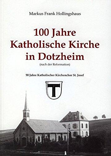 100 Jahre Katholische Kirche in Dotzheim (nach der Reformation) (Schriften des Heimat- und Verschönerungsvereins...