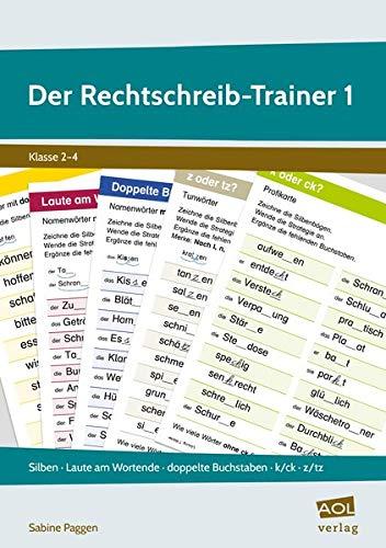 Der Rechtschreib-Trainer 1: Silben - Laute am Wortende - doppelte Buchstaben - k/ck - z/tz (2. bis 4. Klasse)