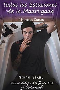 Todas las Estaciones de la Madrugada: 4 Novelas Eróticas Cortas (Spanish Edition) by [Minah Stahl]
