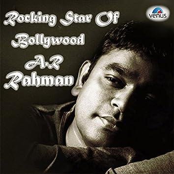 Rocking Star of Bollywood - A.R. Rahman