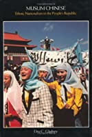 Muslim Chinese: Ethnic Nationalism in the People's Republic, Second Edition (Harvard East Asian Monographs) by Dru Gladney(1996-06-01)