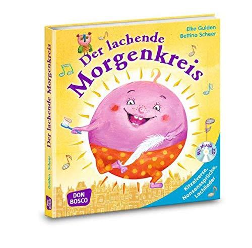 Der lachende Morgenkreis, mit Audio-CD: Kitzelverse, Nonsenssprüche und Lachlieder (Morgenkreis in der Kita.Gemeinsam gut gelaunt durchstarten)