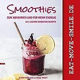 SMOOTHIES. 101 leckere Smoothie Rezepte zum Abnehmen und für mehr Energie. : Extra: Wildkräuter...