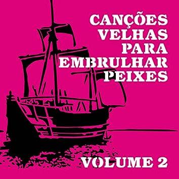 Canções Velhas para Embrulhar Peixes, Vol. 2