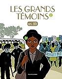Les Grands Temoins en BD , Tome 02: Les grands témoins tome 2 (Les Grands Temoins en BD, 2) (French Edition)