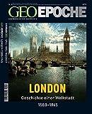 Geo Epoche 18/05: London - Geschichte einer Weltstadt 1558-1945 - Michael Schaper