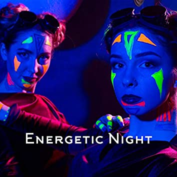 Energetic Night – Party, Dance and Fun!