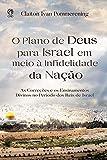O Plano de Deus para Israel em meio à Infidelidade da Nação: As Correções e os Ensinamentos Divinos no Período dos Reis de Israel