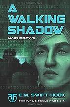 A Walking Shadow: Haruspex Trilogy: Part Three (Fortune's Fools)