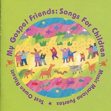 My Gospel Friends: Songs for Children