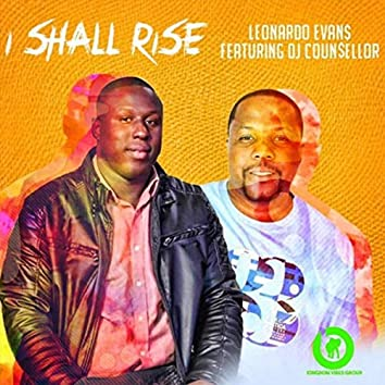 I Shall Rise (feat. DJ Counsellor)