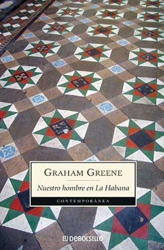 Download Nuestro Hombre En La Habana / Our Man in Havana (contemporanea/contemporary) 987566023X