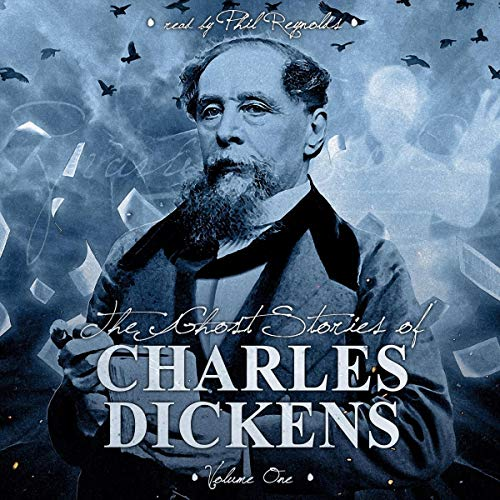 The Ghost Stories of Charles Dickens, Vol 1 audiobook cover art