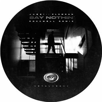 Say Nothin' (feat. Flowdan) [Rockwell Remix]