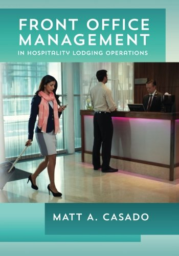 Compare Textbook Prices for Front Office Management in Hospitality Lodging Operations 3rd Edition ISBN 9781494943646 by Casado, Matt A.
