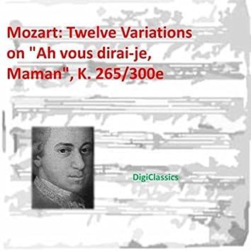 """Mozart: Twelve Variations on """"Ah vous dirai-je, Maman"""", K. 265/300e"""